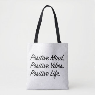 Positive Mind. Positive Vibes. Positive Life. Tote Bag