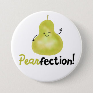 Positive Pear Pun - Pearfection 3 Inch Round Button