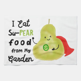 Positive Pear Pun - SuPear Food from my Garden Kitchen Towel
