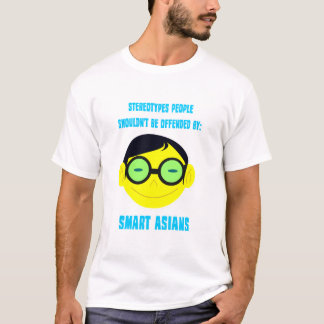 Positive Stereotypes: Smart Asians T-Shirt
