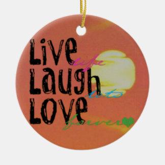 Positive Sunshine Live Laugh Love Quote Ceramic Ornament