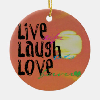Positive Sunshine Live Laugh Love Quote Round Ceramic Ornament