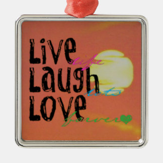 Positive Sunshine Live Laugh Love Quote Silver-Colored Square Ornament
