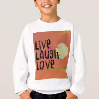 Positive Sunshine Live Laugh Love Quote Sweatshirt