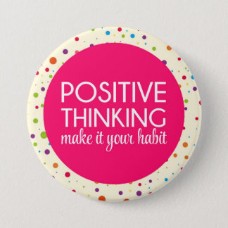 Positive Thinking Quote 3 Inch Round Button