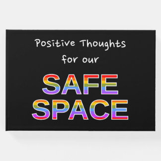 Positive Thoughts for our SAFE SPACE Guest Book