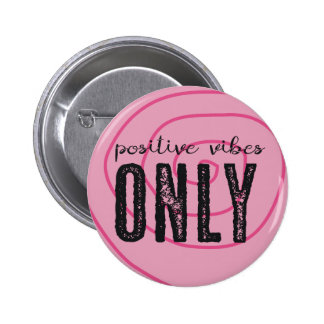 Positive Vibes Only - Pin