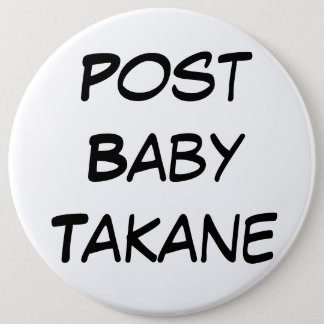 Post Baby Takane (Simple) 6 Inch Round Button