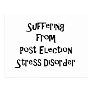 Post Election Stress Disorder Postcard