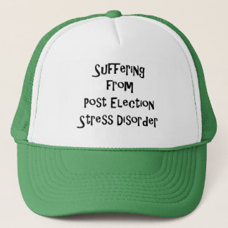Post Election Stress Disorder Trucker Hat