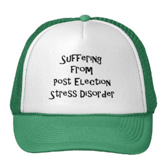 Post Election Stress Disorder Trucker Hat