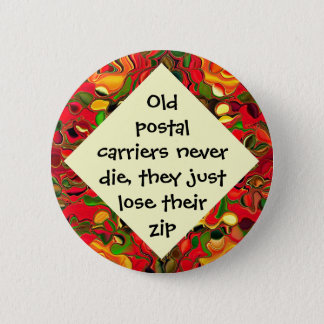 postal carriers lose zip joke 2 inch round button