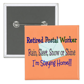 "Postal Worker Rain Sleet Snow ""STAYING HOME"" 2 Inch Square Button"