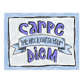 Postcard: Carpe the Heck Outta Your Diem! Postcard