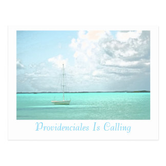 "Postcard, ""PROVIDENCIALES IS CALLING""/SAILBOAT Postcard"