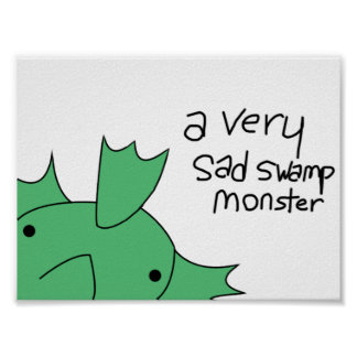 Poster: A Very Sad Swamp Monster