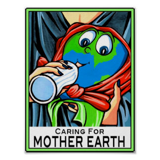 "Poster:  ""Caring for Mother Earth"" Poster"