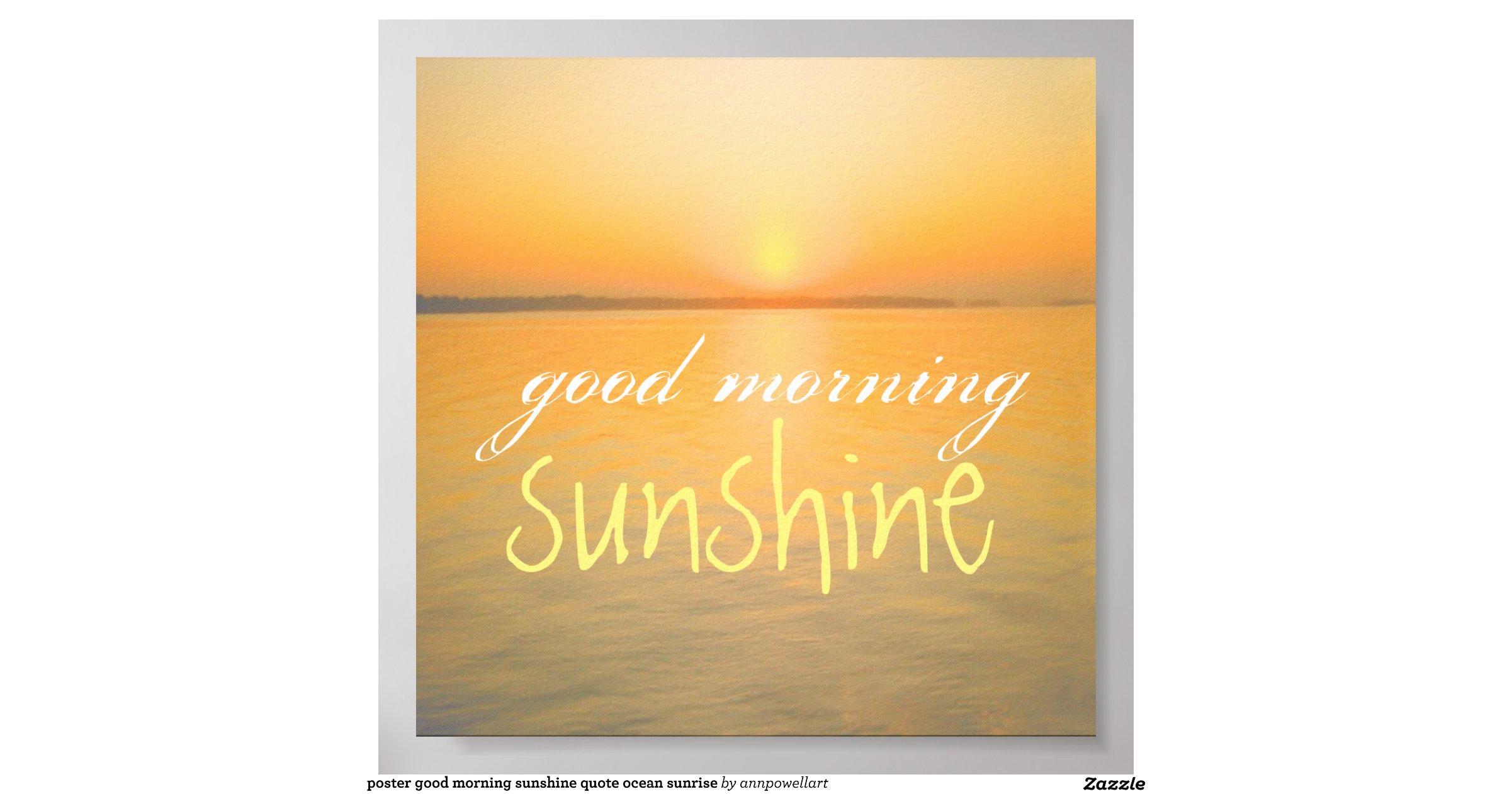 Good Morning Sunshine Quotes: Poster Good Morning Sunshine Quote Ocean Sunrise