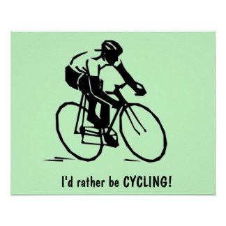 Poster: I'd rather be CYCLING Poster