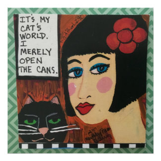 Poster – it's my cats world. I merrily open the ca