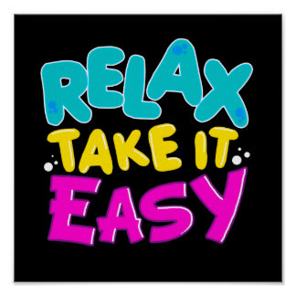 POSTER RELAX TAKE IT EASY copie