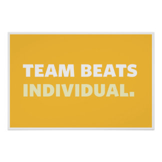 Poster: Team Beats Individual Poster