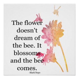 Poster The flower doesn't dream of the bee