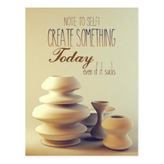 Pottery Create Something Today Even If It Sucks Postcard