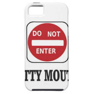 potty mouths do not enter iPhone 5 case