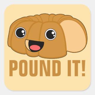 Pound It Square Sticker