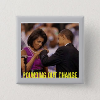 Pounding Out Change - Customized 2 Inch Square Button