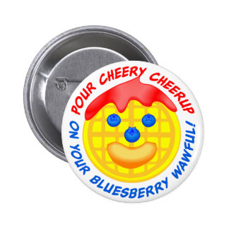 """Pour Cheery Cheerup On Your Bluesberry Wawful!"" 2 Inch Round Button"