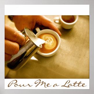 Pour Me a Latte - Poster