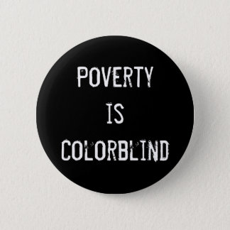 """Poverty Is Colorblind"" Button"