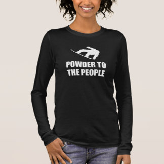 Powder Snow To The People Ski Long Sleeve T-Shirt