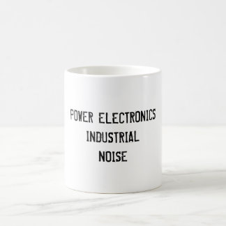 POWER ELECTRONICS - INDUSTRIAL - NOISE / MUG / CUP