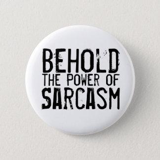 Power of Sarcasm 2 Inch Round Button