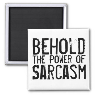 Power of Sarcasm Square Magnet