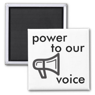 power to our voice square magnet