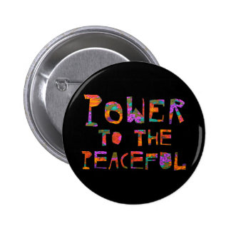 Power To The Peaceful (Flower Power) 2 Inch Round Button