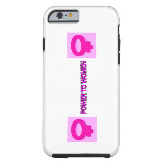 POWER TO WOMEN TOUGH iPhone 6 CASE