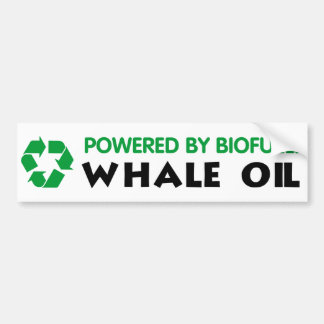 Powered By Biofuel: Whale Oil Bumper Sticker