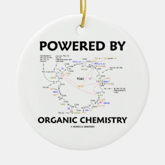 Powered By Organic Chemistry (Krebs Cycle) Ceramic Ornament