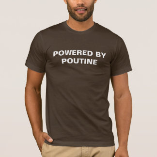 Powered by Poutine T-Shirt