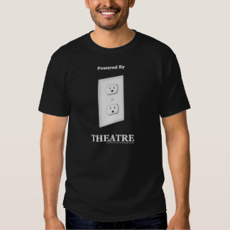 Powered by Theatre Tee Shirts
