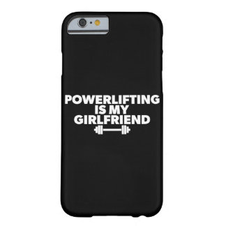 Powerlifting Is My Girlfriend Barbell Motivational Barely There iPhone 6 Case