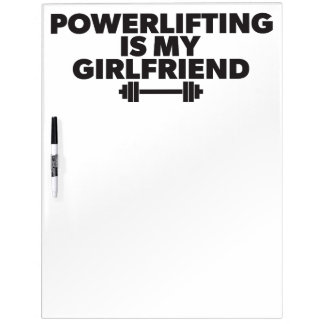 Powerlifting Is My Girlfriend Barbell Motivational Dry Erase Board