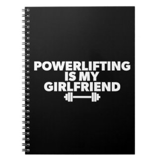 Powerlifting Is My Girlfriend Barbell Motivational Notebook