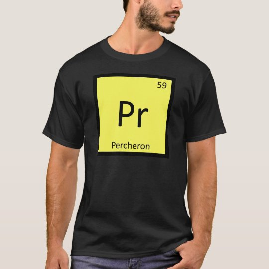 Pr - Percheron Funny Chemistry Element Symbol Tee