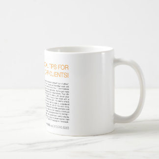 PRACTICAL TIPS FOR PISSING OFF CLIENTS! COFFEE MUG